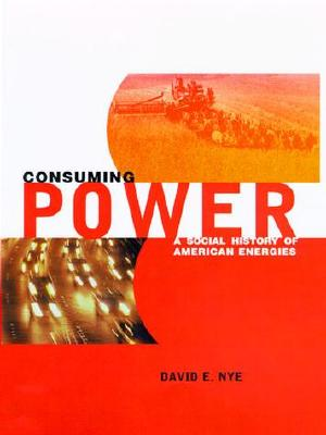 Consuming Power By Nye, David E.