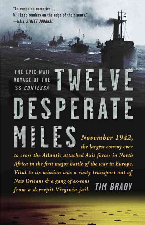 Twelve Desperate Miles By Brady, Tim
