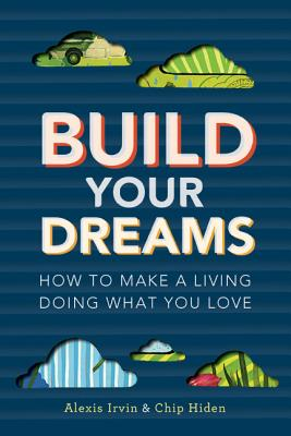 Build Your Dreams By Hiden, Chip/ Irvin, Alexis