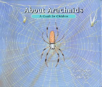 About Arachnids By Sill, Cathryn P./ Sill, John (ILT)