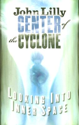 Center of the Cyclone By Lilly, John Cunningham